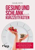 Gesund und schlank durch Kurzzeitfasten (eBook, PDF)