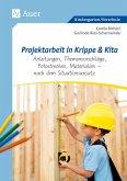 Projektarbeit in Krippe und Kita