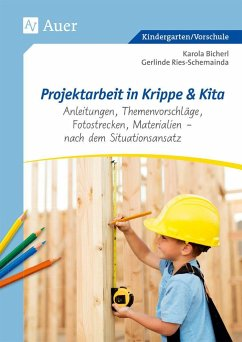 Projektarbeit in Krippe und Kita - Bicherl, Karola; Ries-Schemainda, Gerlinde