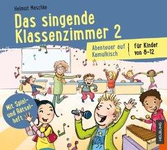 Das singende Klassenzimmer, 2 Audio-CDs