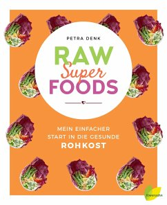 Raw Superfoods - Denk, Petra