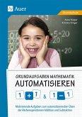 Grundaufgaben Mathematik automatisieren 1+1 & 1-1