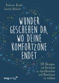 Wunder geschehen da, wo deine Komfortzone endet (eBook, ePUB)