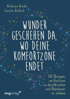 Wunder geschehen da, wo deine Komfortzone endet (eBook, ePUB) - Brede, Andreas; Ballach, Sascha