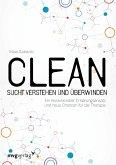 Clean - Sucht verstehen und überwinden (eBook, ePUB)
