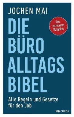 Die Büro-Alltags-Bibel - Mai, Jochen