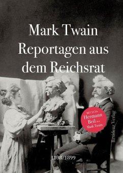 Reportagen aus dem Reichsrat 1898/1899 - Twain, Mark