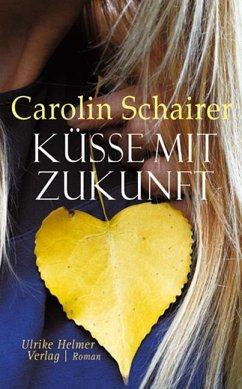 Küsse mit Zukunft - Schairer, Carolin