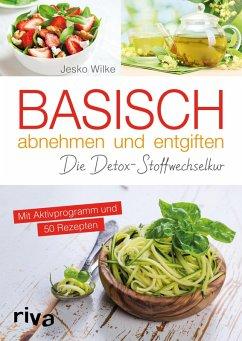 Basisch abnehmen und entgiften (eBook, ePUB) - Wilke, Jesko