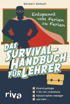 Das Survival-Handbuch für Lehrer (eBook, ePUB) - Golluch, Norbert