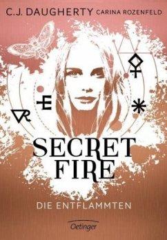 Die Entflammten / Secret Fire Bd.1 (Mängelexemplar) - Daugherty, C. J.;Rozenfeld, Carina