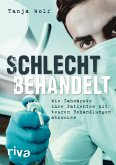 Schlecht behandelt (eBook, ePUB)