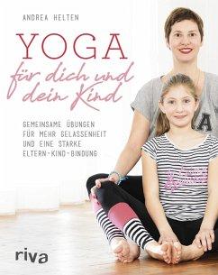Yoga für dich und dein Kind (eBook, ePUB) - Helten, Andrea