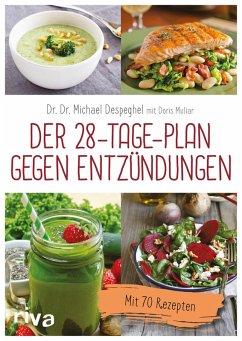 Der 28-Tage-Plan gegen Entzündungen (eBook, PDF) - Muliar, Doris; Despeghel, Michael