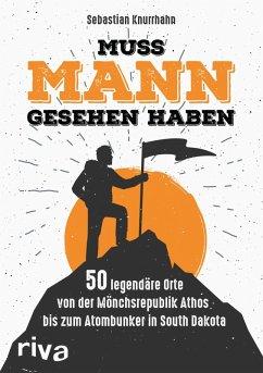 Muss Mann gesehen haben (eBook, ePUB) - Knurrhahn, Sebastian
