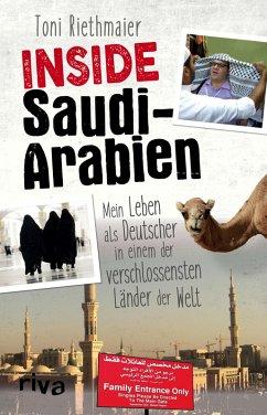 Inside Saudi-Arabien (eBook, ePUB) - Riethmaier, Toni; Englmann, Felicia