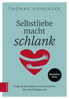 Selbstliebe macht schlank (eBook, ePUB) - Hohensee, Thomas