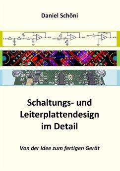 Schaltungs- und Leiterplattendesign im Detail (eBook, PDF) - Schöni, Daniel