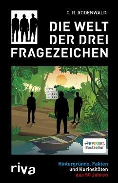 Die Welt der Drei Fragezeichen (eBook, ePUB) - Rodenwald, C. R.