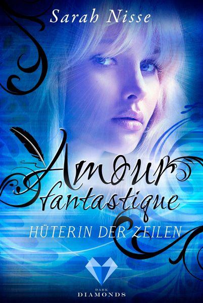 Amour Fantastique. Hüterin der Zeilen (eBook, ePUB) - Nisse, Sarah