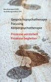 Gesprächspsychotherapie Focusing Körperpsychotherapie (eBook, ePUB)