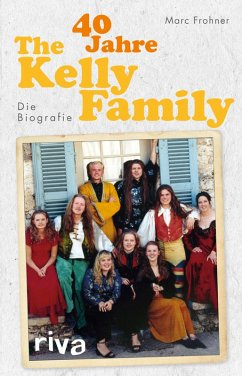 40 Jahre The Kelly Family (eBook, PDF) - Frohner, Marc
