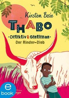 Der Rinder-Dieb / Thabo - Detektiv & Gentleman Bd.3 (eBook, ePUB) - Boie, Kirsten