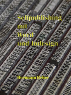 Selfpublishing mit Word und Indesign (eBook, ePUB)