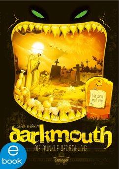 Die dunkle Bedrohung / Darkmouth Bd.4 (eBook, ePUB) - Hegarty, Shane