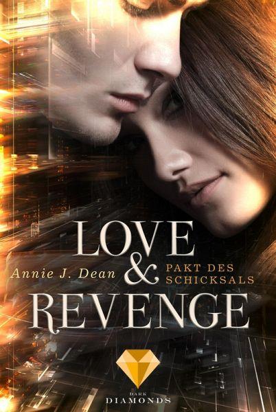 Pakt des Schicksals / Love & Revenge Bd.2 (eBook, ePUB) - Dean, Annie J.
