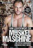 Vom Leichtgewicht zur Muskelmaschine (eBook, ePUB)