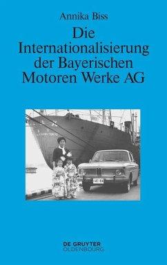 Die Internationalisierung der Bayerischen Motoren Werke AG (eBook, PDF) - Biss, Annika