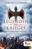 Der einsame Reiter / Legenden des Krieges Bd.3 (eBook, ePUB)