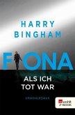 Fiona. Als ich tot war / Fiona Griffiths Bd.3 (eBook, ePUB)