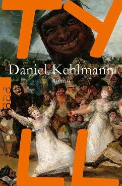 Tyll (eBook, ePUB) - Kehlmann, Daniel