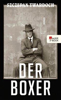 Der Boxer (eBook, ePUB) - Twardoch, Szczepan