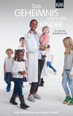 Das Geheimnis gesunder Kinder (eBook, ePUB) - Easwaran, Karella