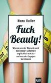 Fuck Beauty! (eBook, ePUB)