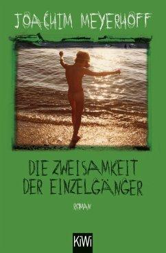 Die Zweisamkeit der Einzelgänger / Alle Toten fliegen hoch Bd.4 (eBook, ePUB) - Meyerhoff, Joachim