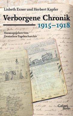 Verborgene Chronik 1915-1918 (eBook, ePUB) - Kapfer, Herbert; Exner, Lisbeth