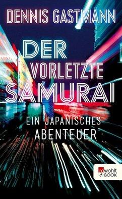 Der vorletzte Samurai (eBook, ePUB) - Gastmann, Dennis