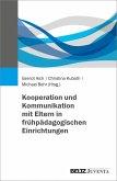 Kooperation und Kommunikation mit Eltern in frühpädagogischen Einrichtungen (eBook, PDF)