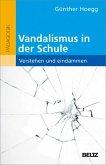 Vandalismus in der Schule - verstehen und eindämmen (eBook, PDF)