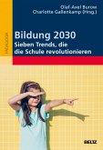 Bildung 2030 - Sieben Trends, die die Schule revolutionieren (eBook, ePUB)