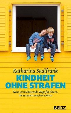Kindheit ohne Strafen (eBook, ePUB) - Saalfrank, Katharina