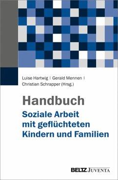 Handbuch Soziale Arbeit mit geflüchteten Kindern und Familien (eBook, PDF)