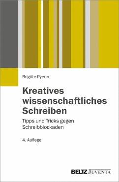Kreatives wissenschaftliches Schreiben (eBook, PDF) - Pyerin, Brigitte
