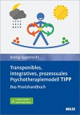 Transponibles, integratives, prozessuales Psychotherapiemodell TIPP (eBook, PDF)