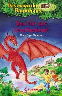 Das Tor zur Dracheninsel / Das magische Baumhaus Bd.53 - Osborne, Mary Pope