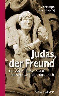 Judas, der Freund - Wrembek, Christoph